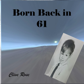 Clive Rose - Born Back in 61