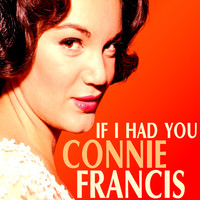 Connie Francis - If I Had You
