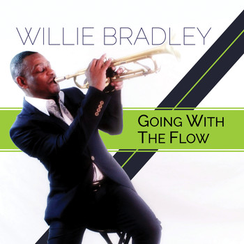 Willie Bradley - Going With the Flow