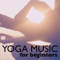 Namaste - Yoga Music for Beginners - Pure Music for Stress Relief, Namaste Mindfulness Meditation