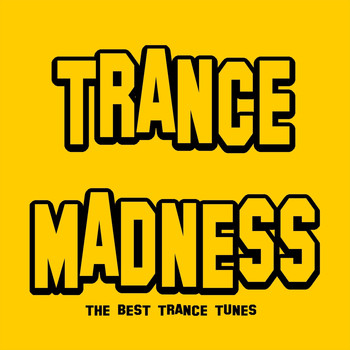 Various Artists - Trance Madness (The Best Trance Tunes)