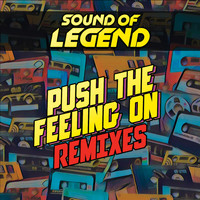 Sound of Legend - Push the Feeling On (Remixes)