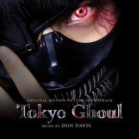 Don Davis - Tokyo Ghoul (Original Motion Picture Soundtrack)