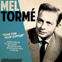 Mel Tormé - Sing for Your Supper