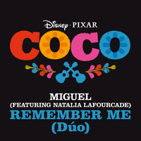 "Miguel - Remember Me (Dúo) (From ""Coco"")"