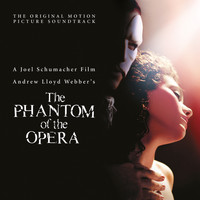 Andrew Lloyd Webber - The Phantom Of The Opera (Original Motion Picture Soundtrack / Deluxe Edition)