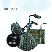 The Riots - Time for Truth