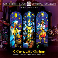 Mormon Tabernacle Choir & Orchestra at Temple Square - O Come Little Children