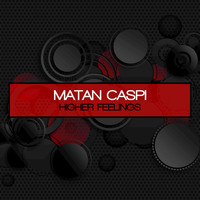 Matan Caspi - Higher Feelings