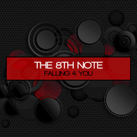 The 8th Note - Falling 4 You