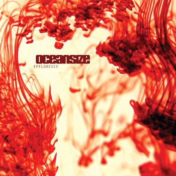 Oceansize - Effloresce (Remastered)