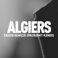 Algiers - Death March (Prurient Remix)