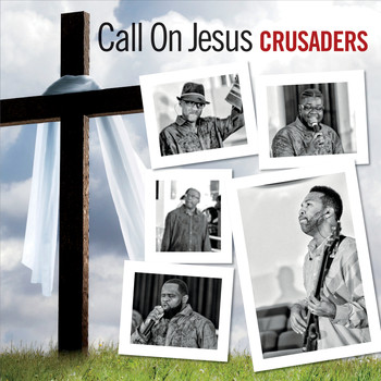 Crusaders - Call on Jesus
