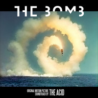 The Acid - The Bomb (Original Motion Picture Soundtrack)