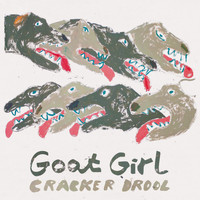 Goat Girl - Cracker Drool