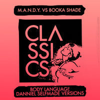 M.A.N.D.Y. vs. Booka Shade - Body Language (Daniel Selfmade Versions)