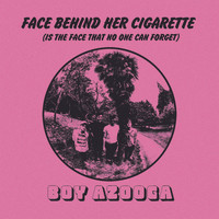 Boy Azooga - Face Behind Her Cigarette