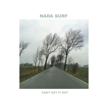 Nada Surf - Can't Get It Out