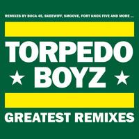 Torpedo Boyz - Greatest Remixes