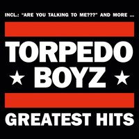 Torpedo Boyz - Greatest Hits