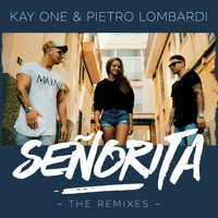 Kay One feat. Pietro Lombardi - Senorita (The Remixes)