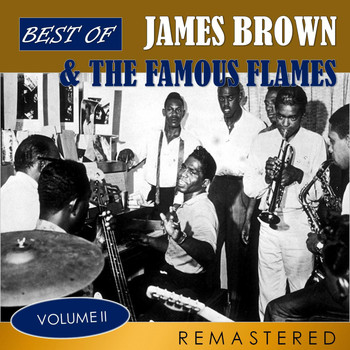 James Brown & The Famous Flames - Best of James Brown & The Famous Flames, Vol. 2 (Remastered)