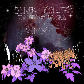 Oliver Koletzki - The Arc of Tension Remixed II