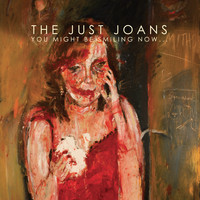 The Just Joans - I Only Smoke When I Drink