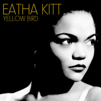 Eartha Kitt - Yellow Bird