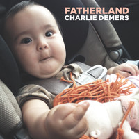 Charlie Demers - Fatherland (Explicit)