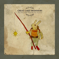 Great Lake Swimmers - They Don't Make Them Like That Anymore