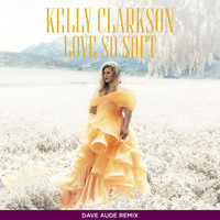 Kelly Clarkson - Love So Soft (Dave Aude Remix)