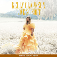 Kelly Clarkson - Love So Soft (Cedric Gervais Remix)