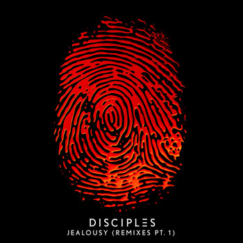 Disciples - Jealousy (Remixes, Pt. 1)
