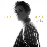 Ria Mae - My Love (Explicit)