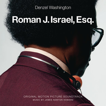James Newton Howard - Roman J. Israel, Esq. (Original Motion Picture Soundtrack)
