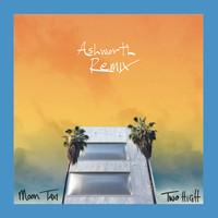 Moon Taxi - Two High (Ashworth Remix)