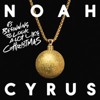 Noah Cyrus -  It's Beginning to Look a Lot Like Christmas