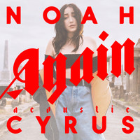 Noah Cyrus - Again (Acoustic Version)