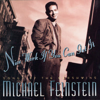 Michael Feinstein - Nice Work If You Can Get It