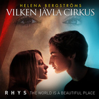 "Rhys - The World Is A Beautiful Place (From the movie ""Vilken jävla cirkus"")"