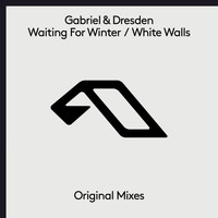 Gabriel & Dresden - Waiting For Winter / White Walls