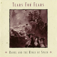 Tears For Fears - Raoul And The Kings Of Spain (Expanded Edition)