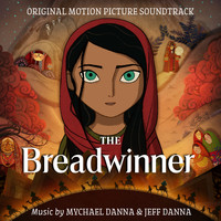 Mychael Danna & Jeff Danna - The Breadwinner (Original Motion Picture Soundtrack)