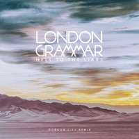 London Grammar - Hell to the Liars (Gorgon City Remix)