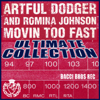 Artful Dodger And Romina Johnson - Movin' Too Fast (Ultimate Collection)