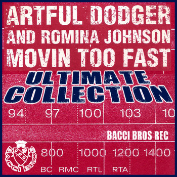 Artful Dodger And Romina Johnson - Moving Too Fast (Ultimate Collection)