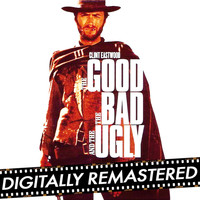 Ennio Morricone - The Good, The Bad and The Ugly - Remastered Edition (Original Motion Picture Soundtrack)