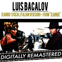 "Luis Bacalov - Django Main Theme (From ""Django Unchained & Django"") (Vocal Italian Version)"