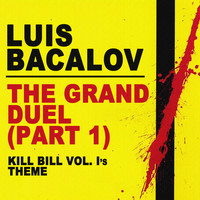 "Luis Bacalov - The Grand Duel (Parte Prima) (From ""Kill Bill Vol. 1"") - Single"
